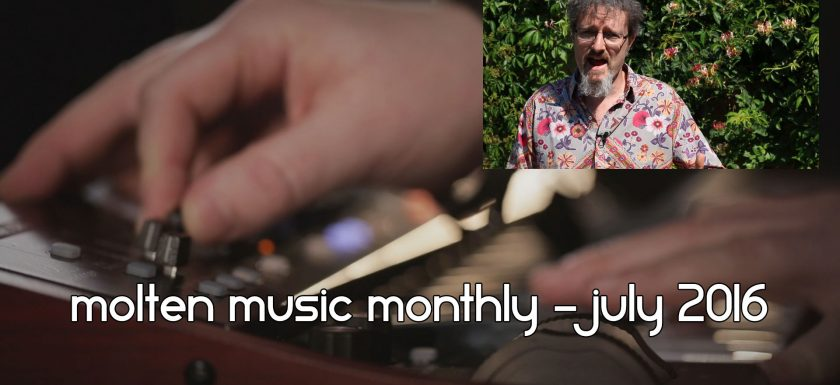 Molten Music Monthly July 2016